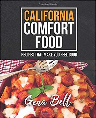 California Comfort Food: Recipes That Make You Feel Good