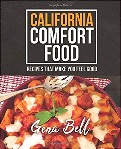 California Comfort Food – Cookbook! Image 1